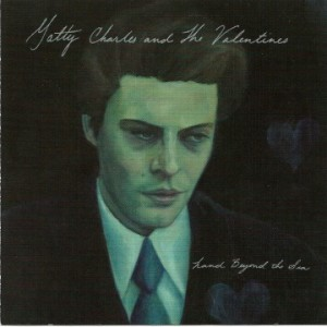 Land Beyond the Sea by Matty Charles and the Valentines
